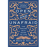 The Open and Unafraid: The Psalms as a Guide to Life