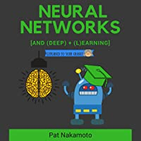 Neural Networks and Deep Learning: Neural Networks and Deep Learning, Deep Learning Explained to Your Granny (Machine Learning)