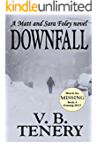 Downfall (Matt Foley/Sara Bradford Series Book 3)
