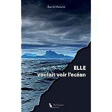 ELLE voulait voir locéan (French Edition) Oct 04, 2017