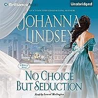 No Choice But Seduction: A Malory Family Novel