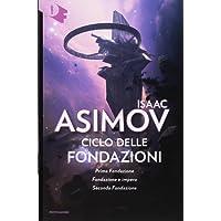 Ciclo delle Fondazioni. Prima Fondazione-Fondazione e impero-Seconda Fondazione: 2