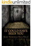It Could Have Been You (Gary Thibodeau Saga Book 2)