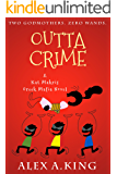 Outta Crime: A Kat Makris Greek Mafia Novel