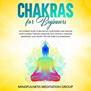 Chakras for Beginners: The Ultimate Guide to Balancing Your Energy and Healing Your Chakras Through Essential Oils, Crystals,