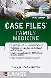 Case Files Family Medicine, Third Edition (LANGE Case Files)