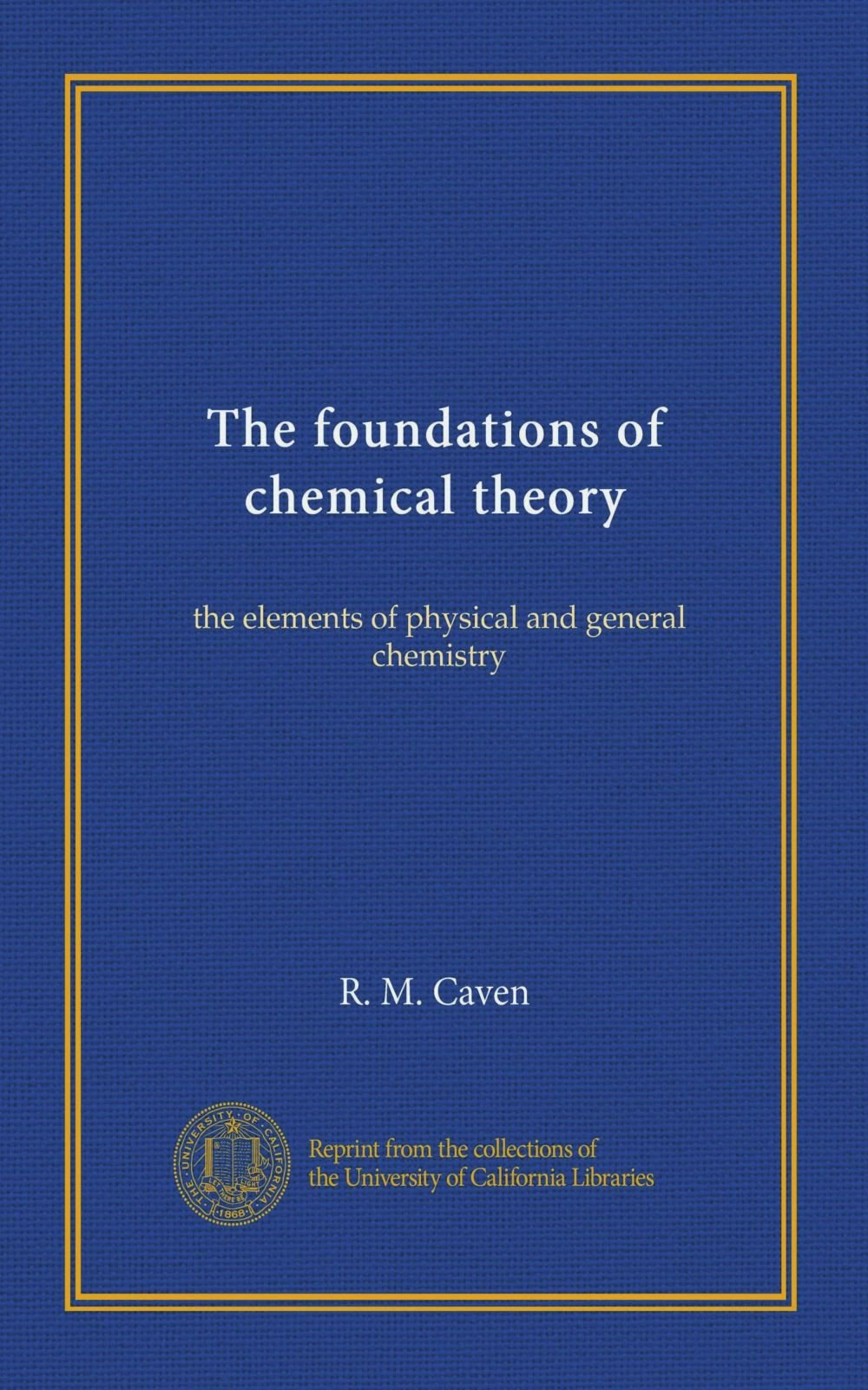 Download The foundations of chemical theory: the elements of physical and general chemistry pdf epub