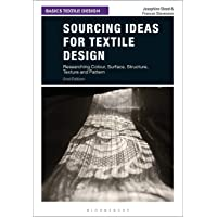 Sourcing Ideas for Textile Design: Researching Colour, Surface, Structure, Texture and Pattern