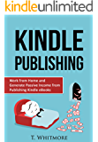 Passive Income: Work from Home and Generate Passive Income from Publishing Kindle eBooks (English Edition)