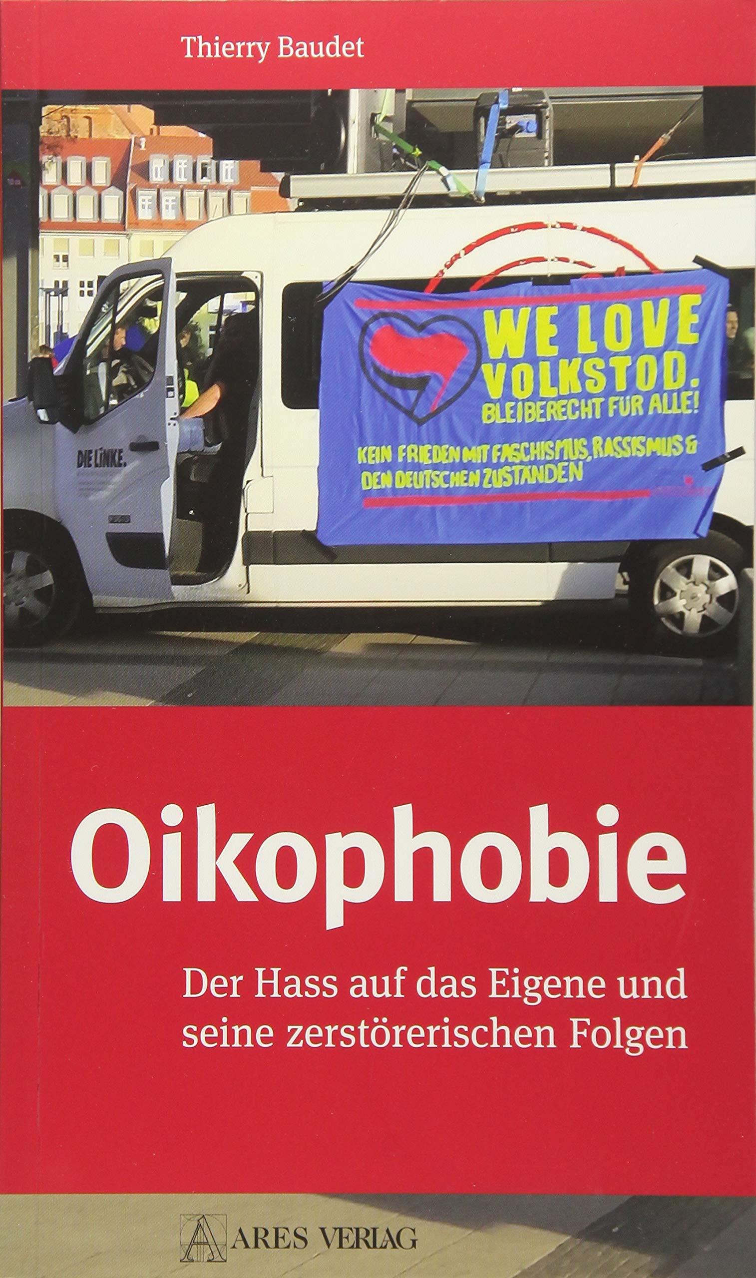 Oikophobie: Der Hass auf das Eigene und seine zerstörerischen Folgen