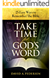 Take Time For God's Word: 25 Easy Ways to Remember the Bible