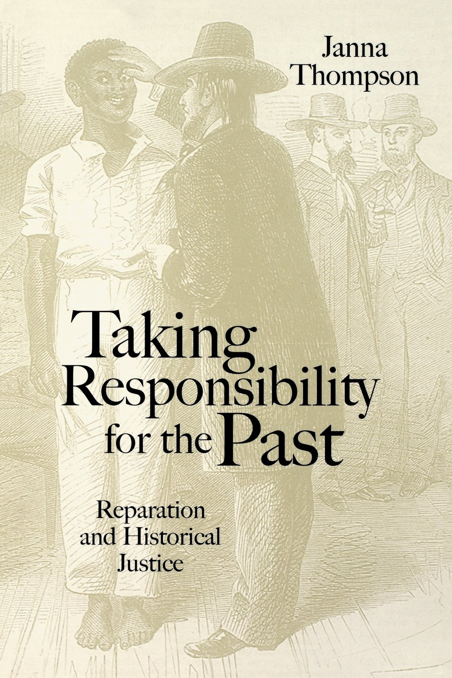 Image for Taking Responsibility for the Past: Reparation and Historical Injustice