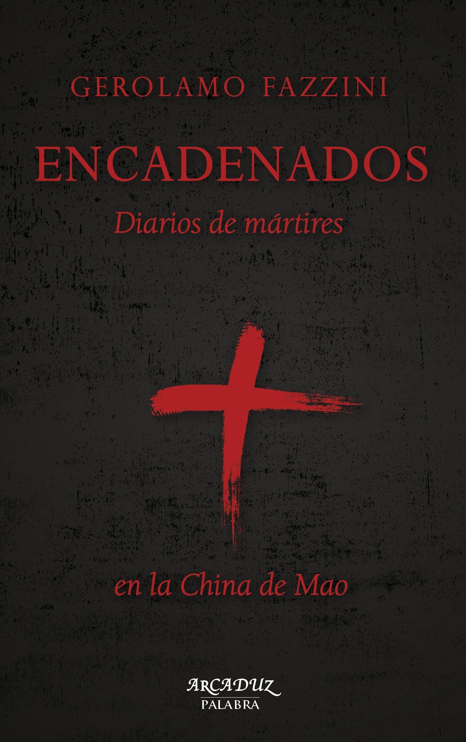 Encadenados (Arcaduz nº 123): Amazon.es: Fazzini, Gerolamo, Ostos García, Raúl, Pérez Arangüena, José Ramón: Libros