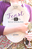 Feast: Sugar Free, Carb Smart, Gluten Free Recipes for Your Traditional Family Celebrations
