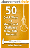 50 Quick Ways to Stretch and Challenge More-Able Students (Quick 50 Teaching Series Book 16) (English Edition)