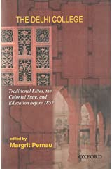 The Delhi College: Traditional Elites, the Colonial State and Education Before 1857 Hardcover