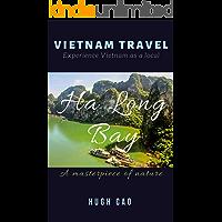 VIETNAM TRAVEL: Ha Long Bay - A masterpiece of nature
