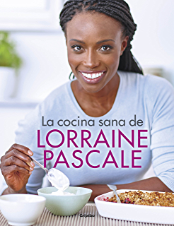 La cocina sana de Lorraine Pascale (Spanish Edition)