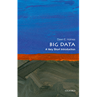 Big Data: A Very Short Introduction (Very Short Introductions)