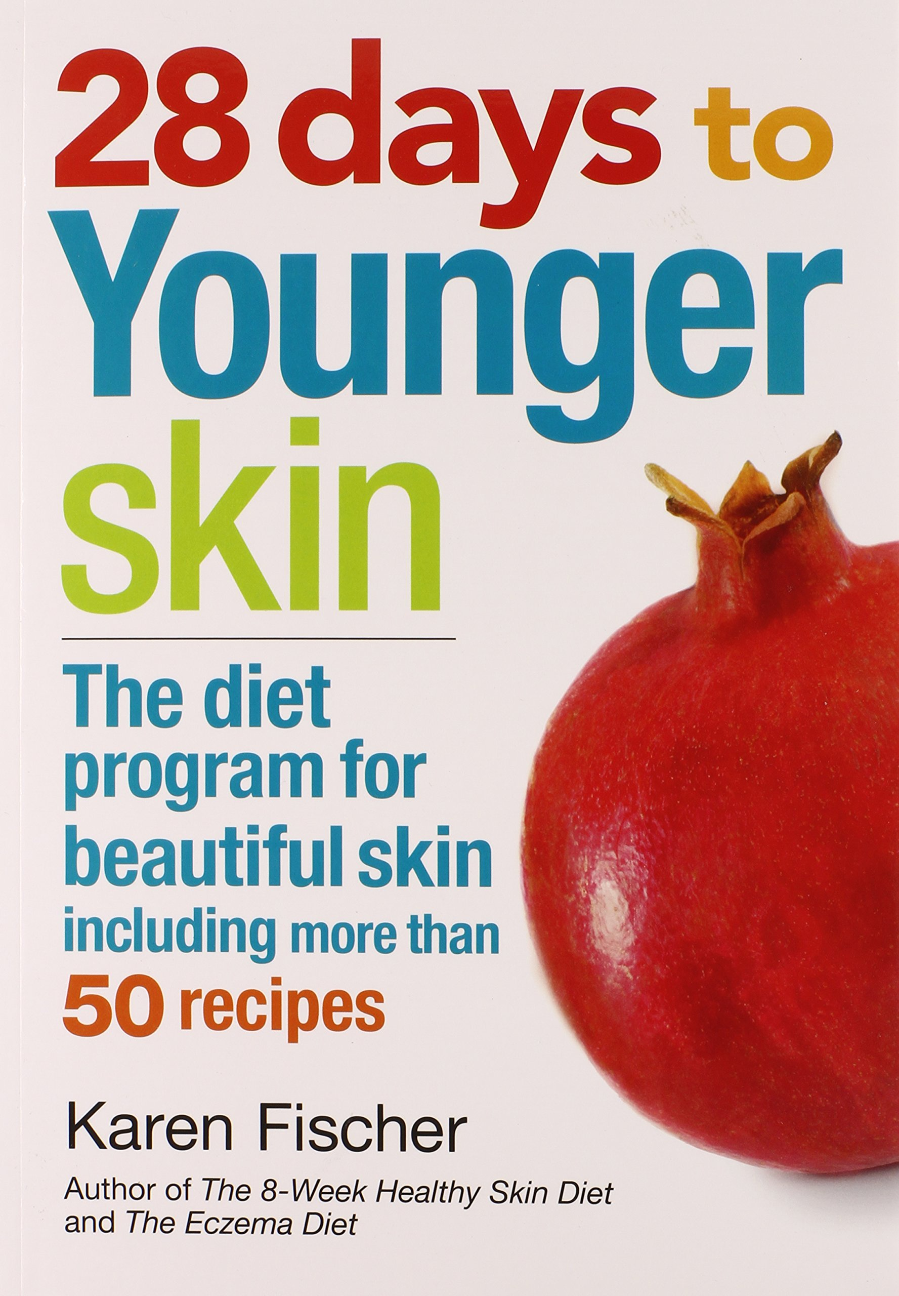 Read Online 28 Days to Younger Skin: The Diet Program for Beautiful Skin pdf epub
