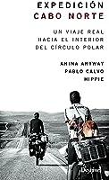 Expedición Cabo Norte. Un Viaje Real Hacia El
