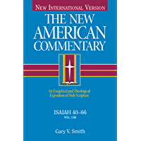 Isaiah 40-66: An Exegetical and Theological Exposition of Holy Scripture (The New American Commentary Book 15)