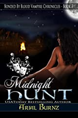 Midnight Hunt (Paranormal Romance Series for Adults): Epic Paranormal Series (Bonded By Blood Vampire Chronicles Book 3) Kindle Edition