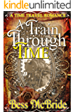 A Train Through Time (Train Through Time Series Book 1)