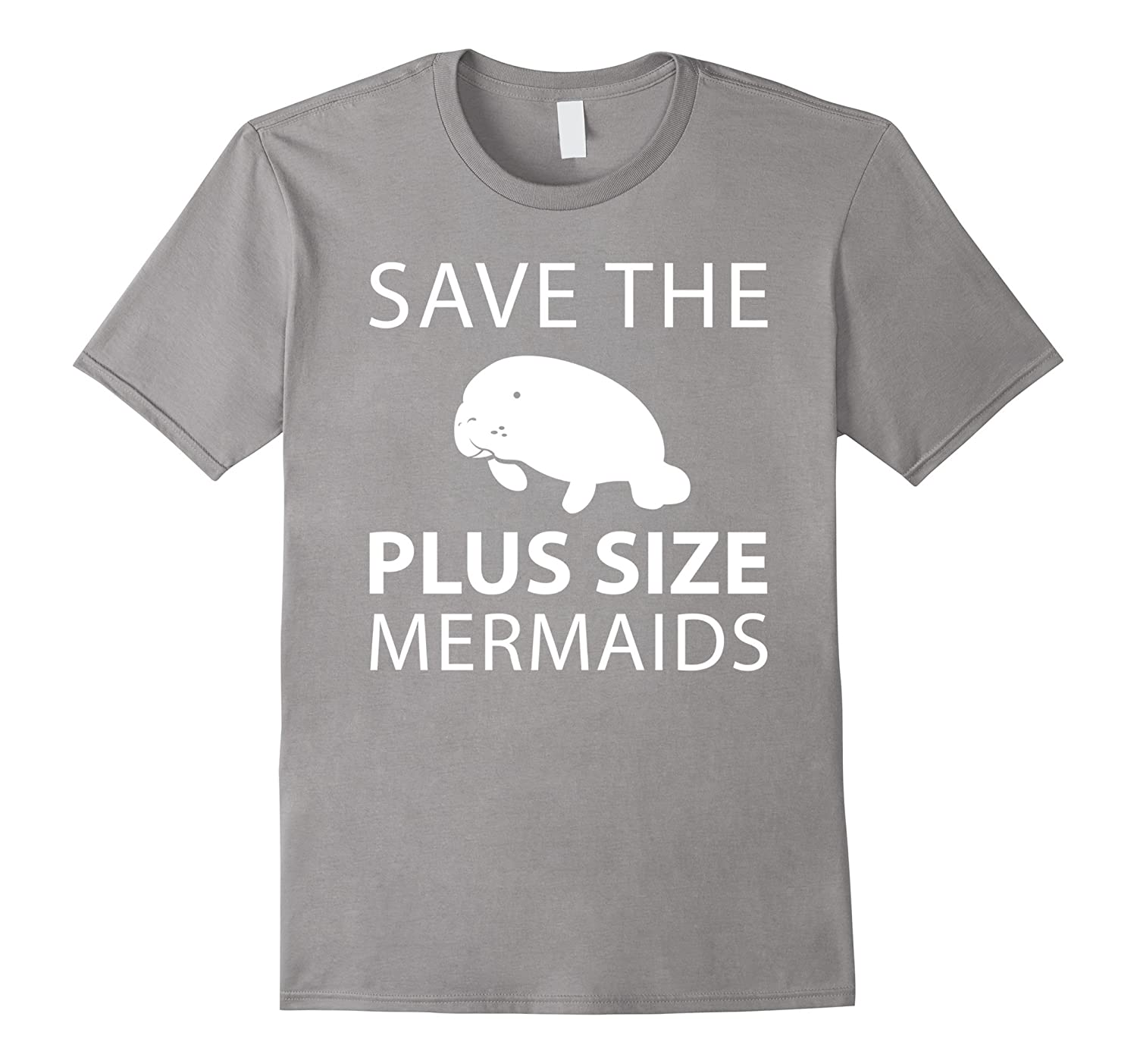 295942854 Save The Plus Size Mermaids Manatees Apparel T-Shirt-TH - TEEHELEN