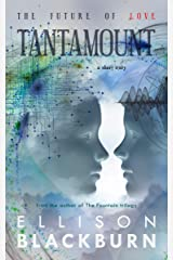 Tantamount: a Short Story (The Future of Love Book 1) Kindle Edition