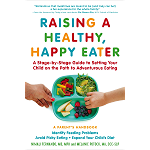 "Image result for ""Raising a Healthy, Happy Eater: A Stage-by-Stage Guide to Setting Your Child on the Path to Adventurous Eating"