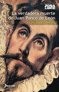 La verdadera muerte de Juan Ponce de León (Spanish Edition)