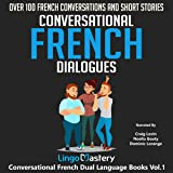 Conversational French Dialogues: Over 100 French Conversations and Short Stories: Conversational French Dual Language Books