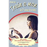 How to Train a Man in Seven Easy Lessons: An Erotic Femdom Novel (English Edition)
