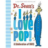 Dr. Seuss's I Love Pop!: A Celebration of Dads