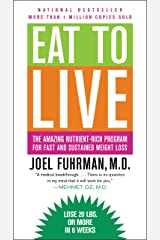 Eat to Live: The Amazing Nutrient-Rich Program for Fast and Sustained Weight Loss (English Edition) eBook Kindle