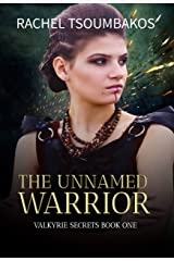 The Unnamed Warrior (Valkyrie Secrets Book 1) Kindle Edition