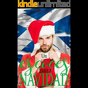 Un escocés para Navidad: (romance erótico en español) (Spanish Edition)