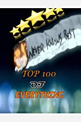 Top 100 Of Everything: Guide Kindle Edition