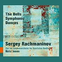 Rachmaninov: The Bells - Symphonic Dances [Chor and Symphonieorchester des Bayerischen Rundfunks; Tatiana Pavlovskaya; Oleg Dolgov; Alexey Markov; Mariss Jansons] [Br Klassik: 900154]