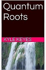 Quantum Roots Kindle Edition