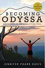 Becoming Odyssa: 10th Anniversary Edition: Adventures on the Appalachian Trail Kindle Edition