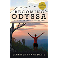Becoming Odyssa: 10th Anniversary Edition: Adventures on the Appalachian Trail