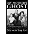 My Mother's Ghost: Three Autobiographical Essays and a Short Story