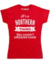 It's a Northern Thing T Shirt, Female