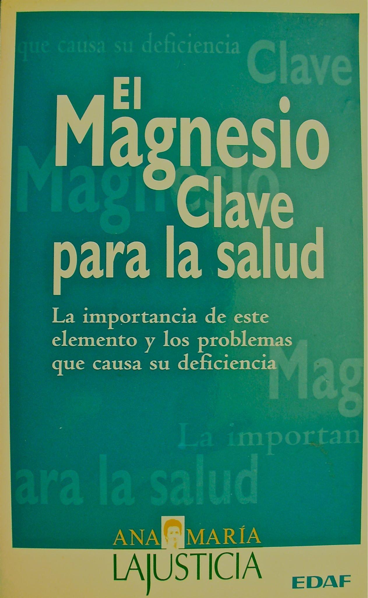 Magnesio, el - clave para la salud (Plus Vitae): Amazon.es: Ana Maria Lajusticia: Libros