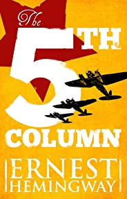 Fifth Column: And Four Stories of the Spanish Civil War (English Edition)