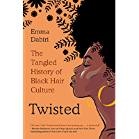 Twisted: The Tangled History of Black Hair Culture (English Edition)