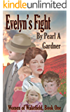Evelyn's Fight (Women of Wakefield Book 1)