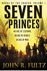 Seven Princes (Books of the Shaper Book 1) Kindle Edition